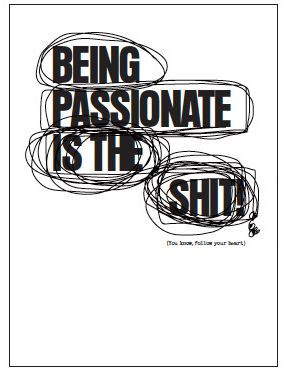 Being Passionate is the shit